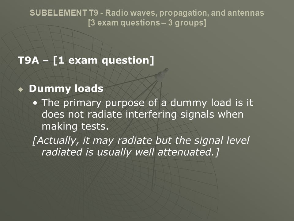 T9A – [1 exam question] Dummy loads